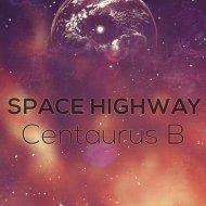 Centaurus B - Space Highway (Original Mix)