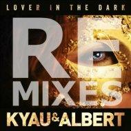 Kyau & Albert - Lover In The Dark (Tokn Remix)