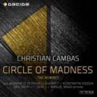Christian Cambas - Circle Of Madness (Daniele Petronelli & Worp Remix)