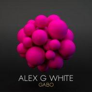 Alex G White - Gabo (Original Mix)
