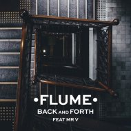 Flume   - Back and Fourth (Original mix)