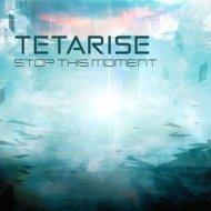 Tetarise - Stop the moment (Original mix)