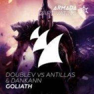 Doublev vs. Antillas & Dankann - Goliath (Radio Edit)