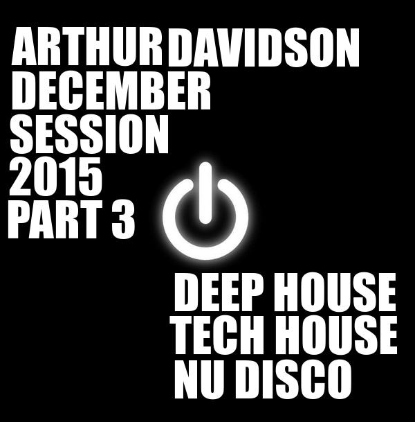 Arthur Davidson - December Session 2015 (Part 3) (December Session 2015 (Part 3) (December Session 2015 (Part 3))