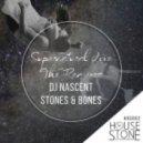DJ Nascent, Stones & Bones - Supernatural (IlluMonate Hear No Evil Dub)