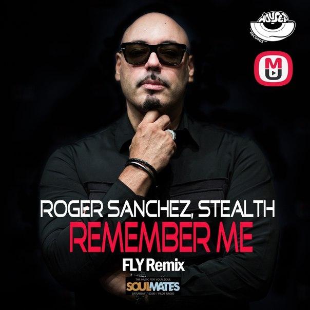 Roger Sanchez, Stealth - Remember Me (FLY Remix)