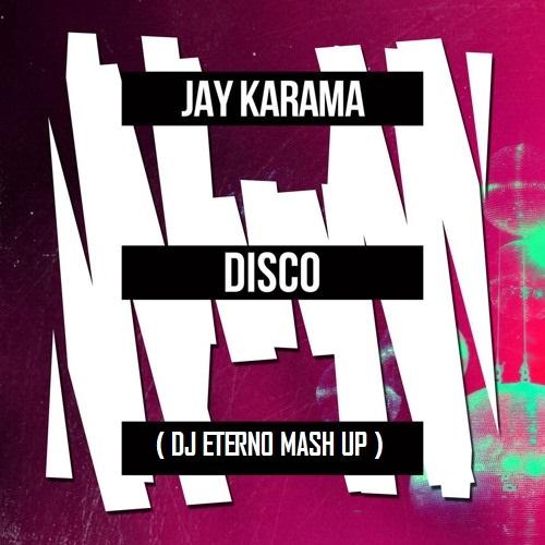 Jay Hardway vs. Jay Karama - Disco (Dj Eterno Mash Up)