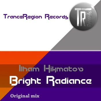 Ilham Hikmatov - Bright Radiance (Original Mix)