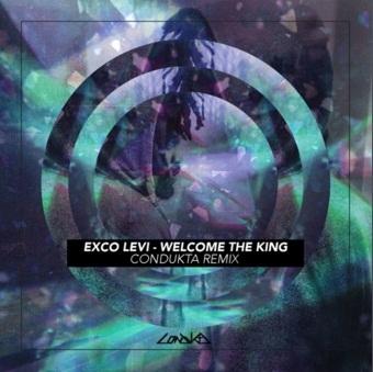 Exco Levi - Welcome The King (Condukta Remix)