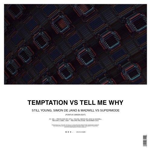 Still Young & Simon de Jano & Madwill vs. Supermode  - Temptation vs. Tell Me Why (Pontus Green Edit)