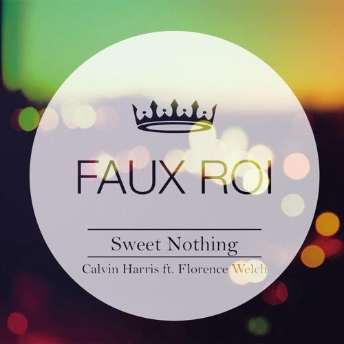 Calvin Harris  - Sweet Nothing (Faux Roi Remix)