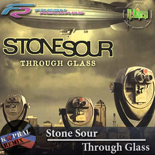 Stone Sour - Through Glass (Dj Kapral Remix)