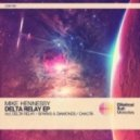 Mike Hennessy - Delta Relay (Original Mix)