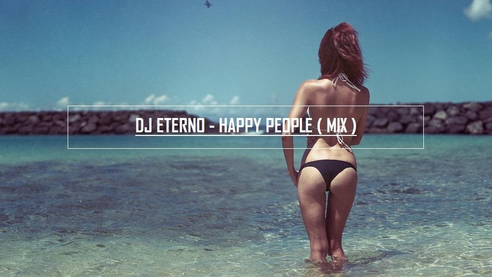 Dj Eterno - Happy People (mix)
