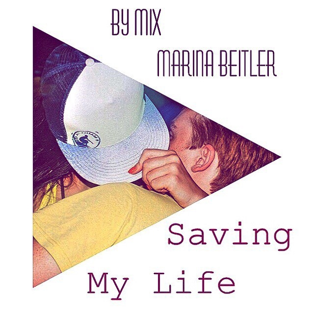 Marina Beitler - Saving my Life (mix 2015)