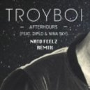 TroyBoi & Diplo - Afterhours (Nato Feelz Remix)