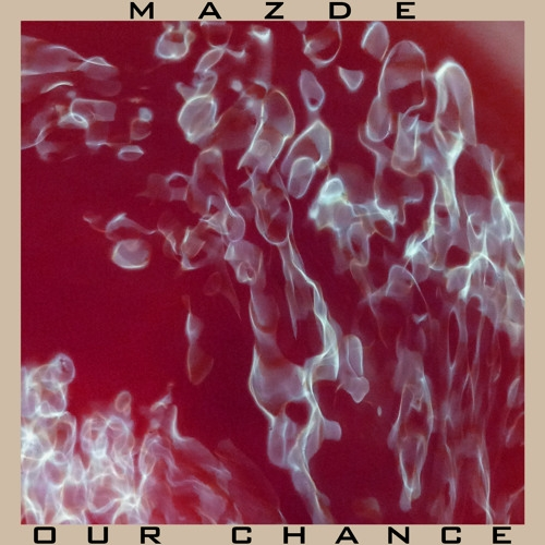 Mazde ft. Curt Jones  - Our Chance (Original mix)