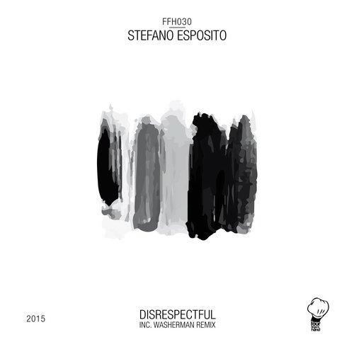 Stefano Esposito - Disrespectful (Original Mix)
