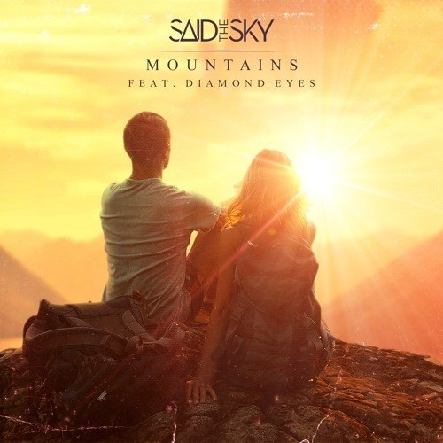 Said The Sky - Mountains (feat. Diamond Eyes) (Original Mix) (feat. Diamond Eyes)