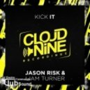 Jason Risk & Liam Turner - Kick It (Original Mix)