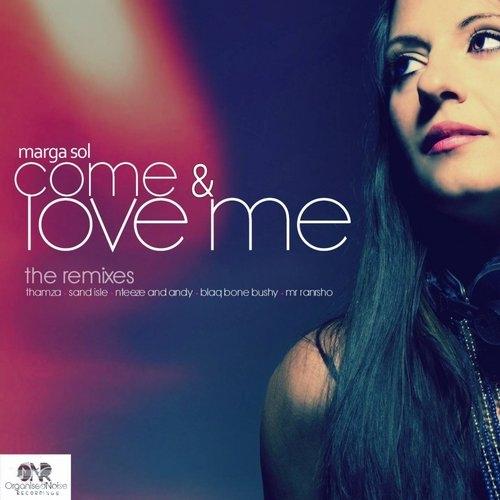 Marga Sol, Blaq Bone Bushy - Come & Love Me (Blaq Bone Bushy Remix)