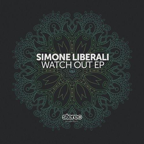 Simone Liberali - Watch Out (Original Mix)