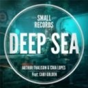 Cari Golden, Caia Lopes, Arthur Thalison - Deep Sea feat. Cari Golden (DLc Remix)