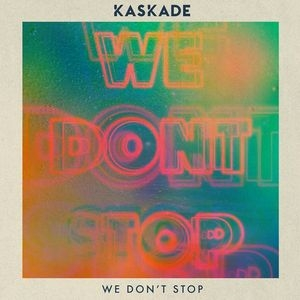 Kaskade - We Don\'t Stop (Elk Road\'s Late Night Drive Remix)