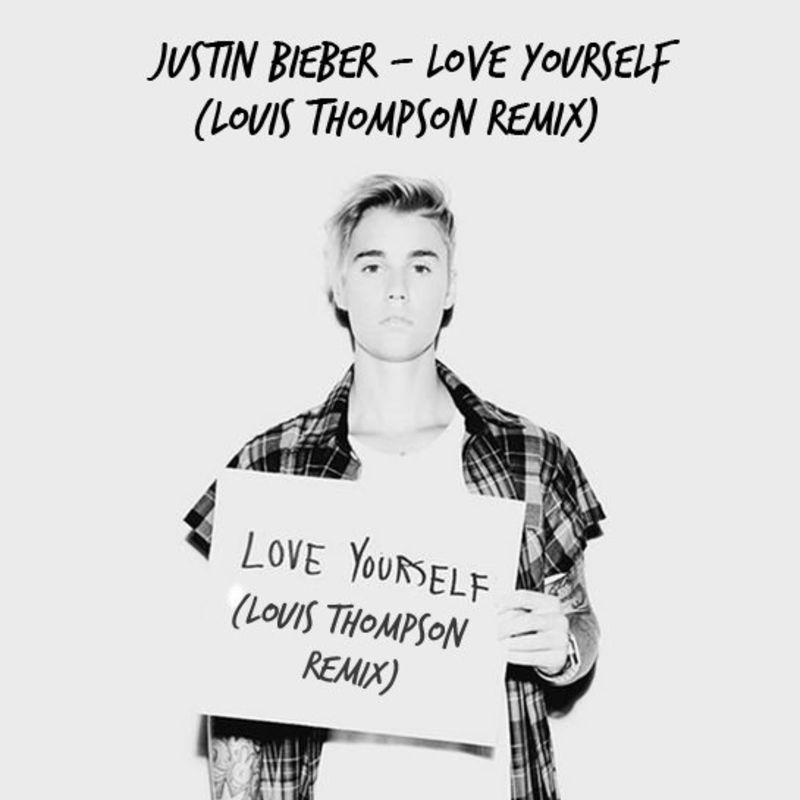 Justin Bieber   - Love Yourself (Louis Thompson Remix)