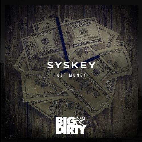 Syskey   - Get Money (Original mix)
