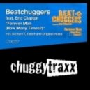 Beatchuggers feat. Eric Clapton - Forever Man (How Many Times?) (Richard F\'s Chuggin The Nut Mix)