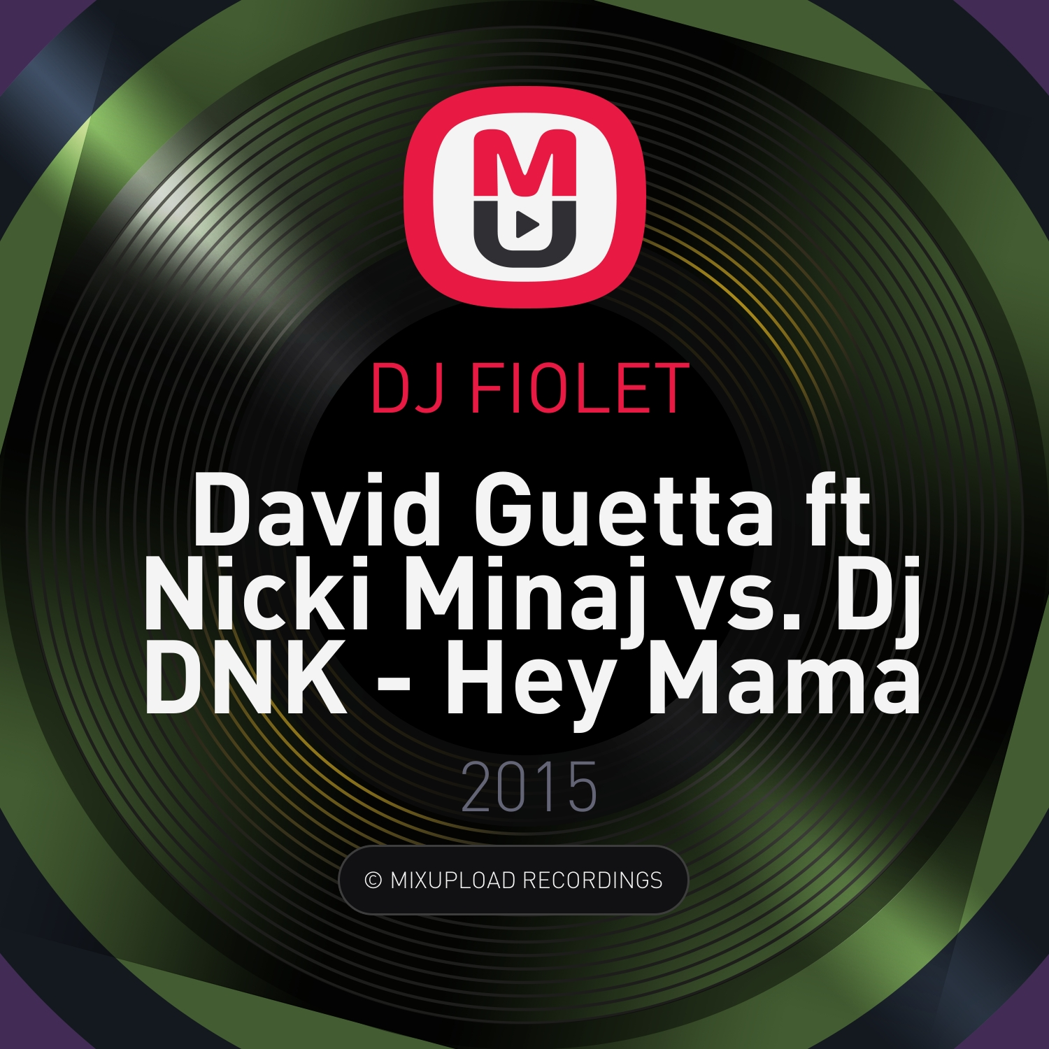 David Guetta ft Nicki Minaj vs. Dj DNK - Hey Mama (DJ FIOLET Mash Up)