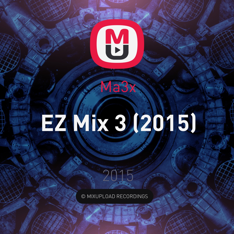Ma3x - EZ Mix 3 (2015)