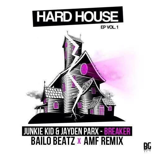 Junkie Kid & Jayden Parx - Breaker (Bailo Beatz & AMF Remix)