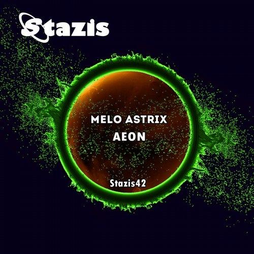 Melo Astrix  - Aeon (Original mix)