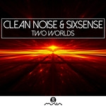 Clean Noise, Sixsense - Two Worlds (Original mix)