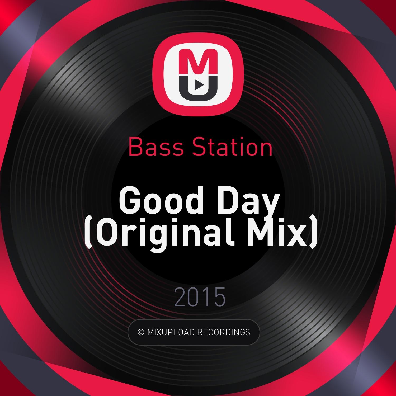 Bass Station - Good Day (Original Mix)