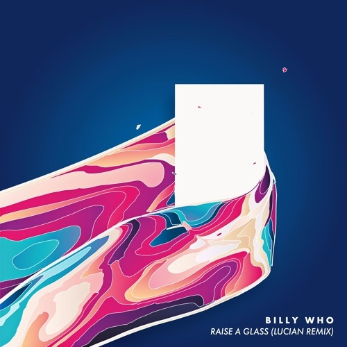 Billy Who - Raise A Glass (Lucian Remix)