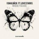 John Dahlback Ft. Lovestarrs - Where You Are (Original Mix)
