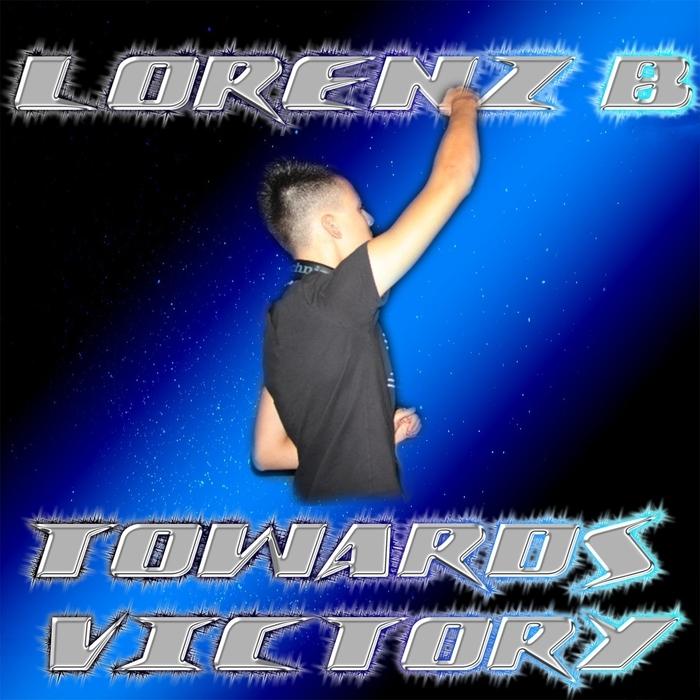 Lorenz B - Towards Victory (Original mix)