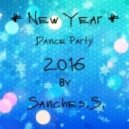 Sanches.S. - # New Year # Dance Party (2016)