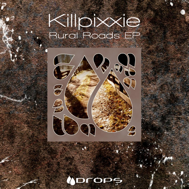 Killpixxie - Rural Roads (Original Mix)