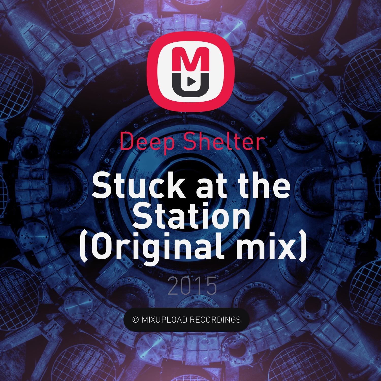 Deep Shelter - Stuck at the Station (Original mix)