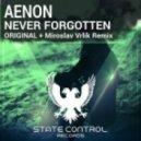 Aenon - Never Forgotten (Miroslav Vrlik Remix)