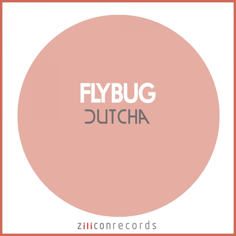 Flybug - Dutcha  (Original Mix)