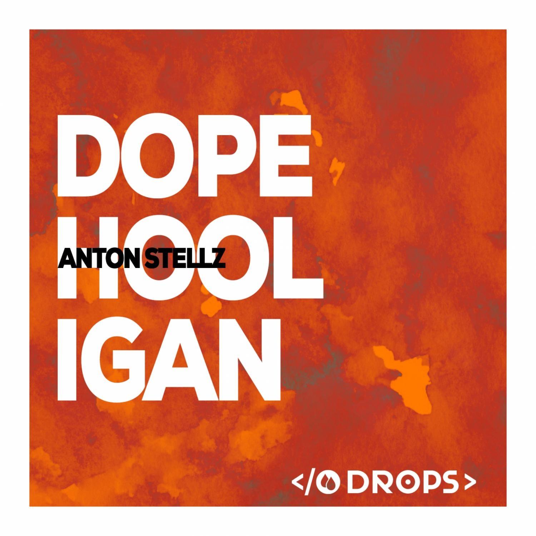 Anton Stellz - Dope (Original Mix)