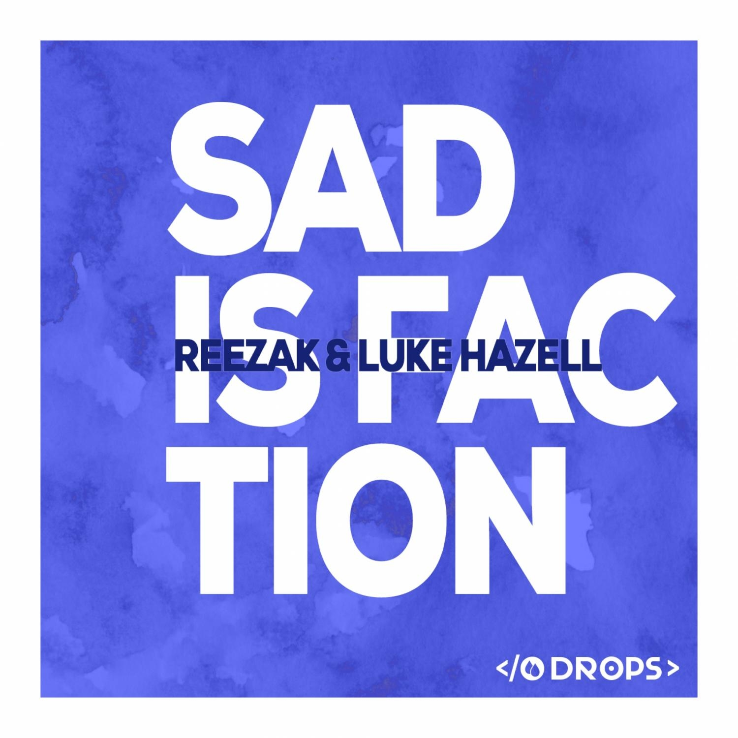 Reezak, Luke Hazell - Sad Is Faction (Original Mix)