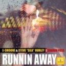 E-Smoove & Steve Silk Hurley feat. Sharron Pass - Runnin\' Away (Timmy D, Steve Silk Hurley & E Smoove Extended Mix) (Timmy D, Steve Silk Hurley & E Smoove Extended Mix)