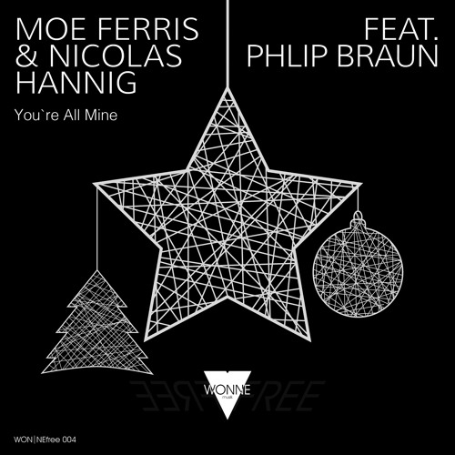 Moe Ferris & Nicolas Hannig feat. Phlip Braun - You`re All Mine (Original Mix)