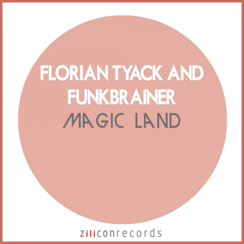 Florian Tyack, Funkbrainer - Magic Land  (Original Mix)